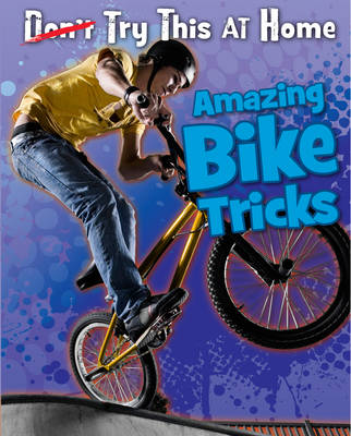 Amazing Bike Tricks by Ellen Labrecque