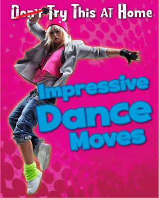 Impressive Dance Moves by Ellen Labrecque