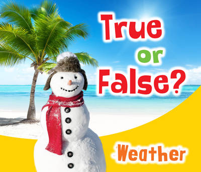 True or False? Weather by Daniel Nunn