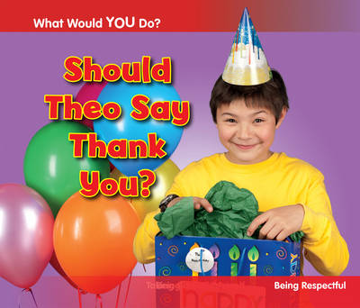 Should Theo Say Thank You? Being Respectful by Rebecca Rissman
