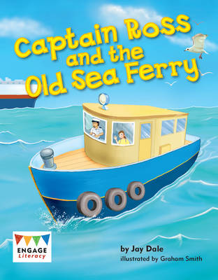 Captain Ross and the Old Sea Ferry (6 Pack) by Anne Giulieri