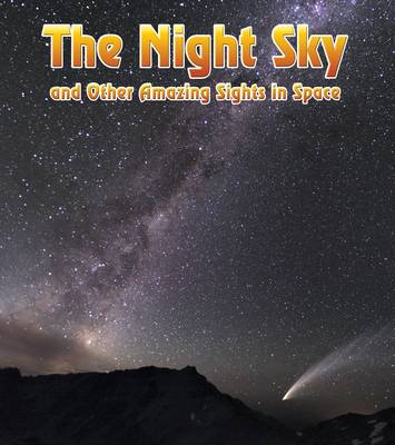 The Night Sky And Other Amazing Sights in Space by Nick Hunter