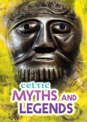 Celtic Myths and Legends by Fiona MacDonald