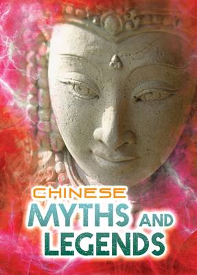 Chinese Myths and Legends by Anita Ganeri