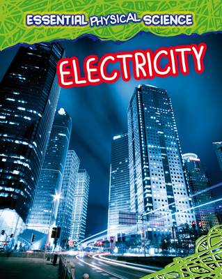 Electricity by Louise Spilsbury, Richard Spilsbury