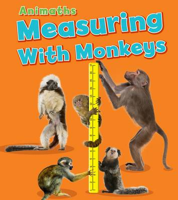 Measuring with Monkeys by Tracey Steffora