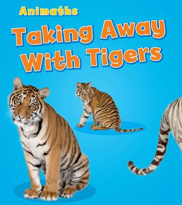 Taking Away with Tigers by Tracey Steffora