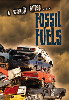 Fossil Fuels by Liz Gogerly