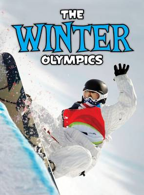 The Winter Olympics by Nick Hunter