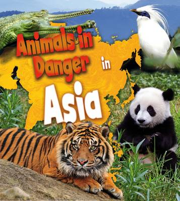 Animals in Danger in Asia by Richard Spilsbury, Louise Spilsbury