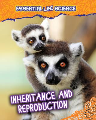 Inheritance and Reproduction by Dr Jen Green