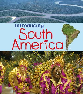 Introducing South America by Anita Ganeri