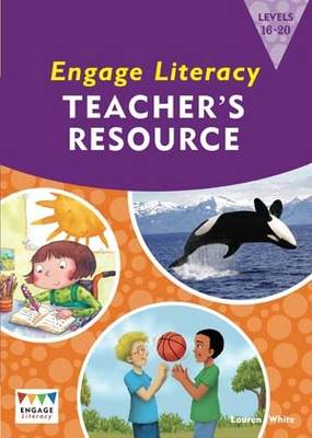 Engage Literacy Teacher's Resource Book Levels 15-20 Orange, Turquoise and Purple by Lauren White