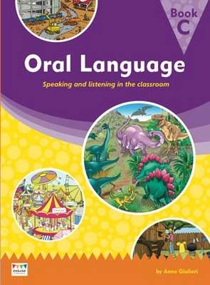 Oral Language: Speaking and Listening in the Classroom - Book C by Anne Giulieri
