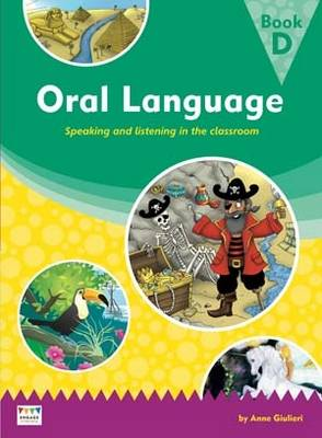 Oral Language: Speaking and Listening in the Classroom - Book D by Anne Giulieri