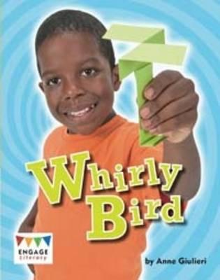 Whirly Bird by Anne Giulieri