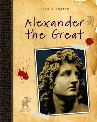 Alexander the Great by Nick Hunter