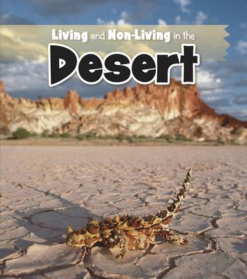 Living and Non-living in the Desert by Rebecca Rissman