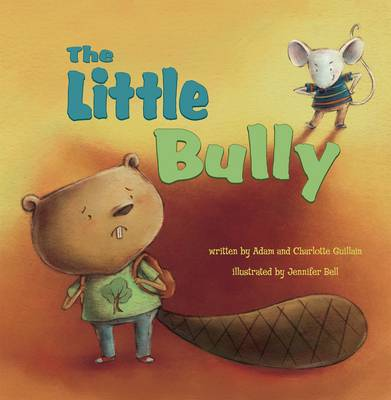 The Little Bully by Charlotte Guillain, Adam Guillian, Jennifer A. Bell