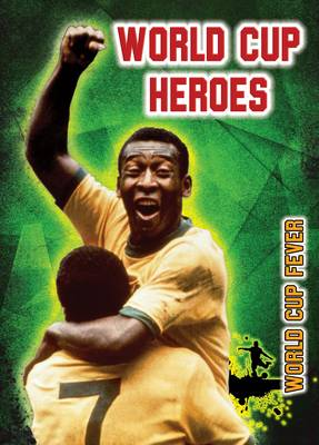 World Cup Heroes by Michael Hurley