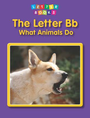 The Letter Bb: What Animals Do by Hollie J. Endres