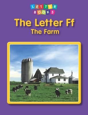The Letter Ff: the Farm by Hollie J. Endres
