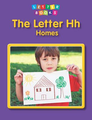 The Letter Hh: Homes by Hollie J. Endres