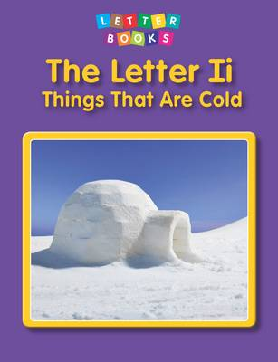 Letter Ii: Things That are Cold by Hollie J. Endres