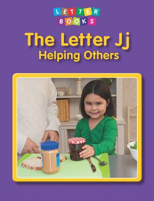The Letter Jj: Helping Others by Hollie J. Endres