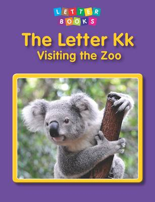 The Letter Kk: Visiting the Zoo by Hollie J. Endres