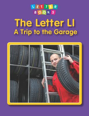 The Letter Ll: a Trip to the Garage by Hollie J. Endres