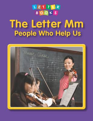 The Letter Mm: People Who Help Us by Hollie J. Endres