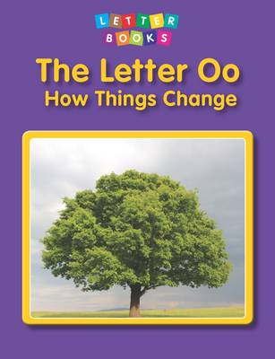 The Letter Oo: How Things Change by Mary Lindeen