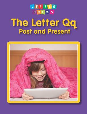 The Letter Qq: Past and Present by Shannon Cannon