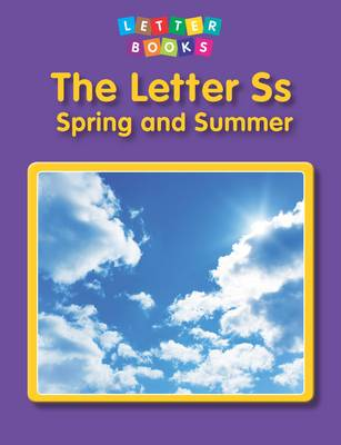 The Letter Ss: Spring and Summer by Hollie J. Endres