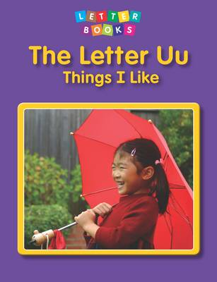 The Letter Uu: Things I Like by Shannon Cannon