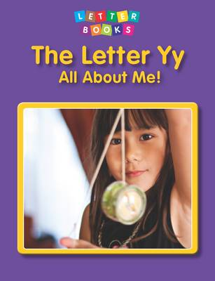 The Letter Yy: All About Me! by Hollie J. Endres