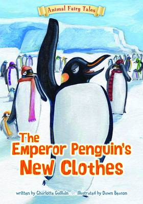 The Emperor Penguin's New Clothes by Charlotte Guillain