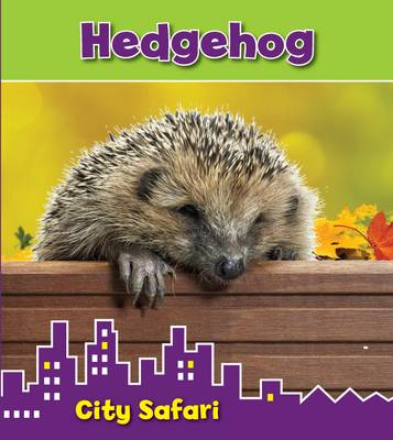Hedgehog City Safari by Isabel Thomas