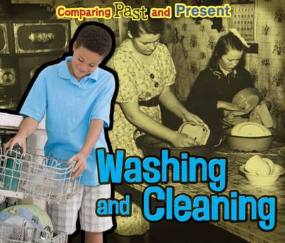 Washing and Cleaning Comparing Past and Present by Rebecca Rissman