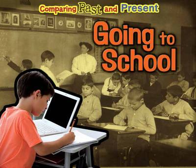 Going to School Comparing Past and Present by Rebecca Rissman