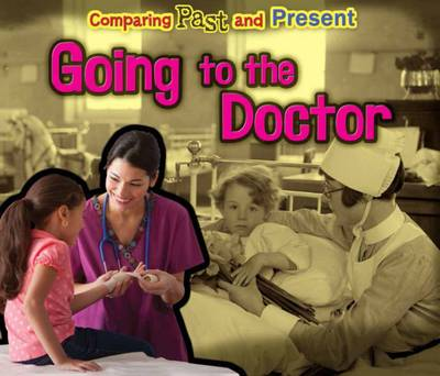 Going to the Doctor Comparing Past and Present by Rebecca Rissman