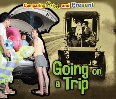 Going on a Trip Comparing Past and Present by Rebecca Rissman