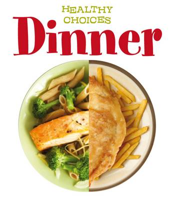 Dinner Healthy Choices by Vic Parker