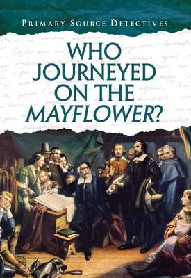 Who Journeyed on the Mayflower? by Nicola Barber