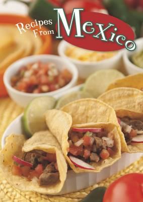 Recipes from Mexico by Dana Meachen Rau