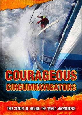 Courageous Circumnavigators True Stories of Around-the-World Adventurers by Fiona MacDonald