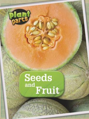 Seeds and Fruits by Melanie Waldron