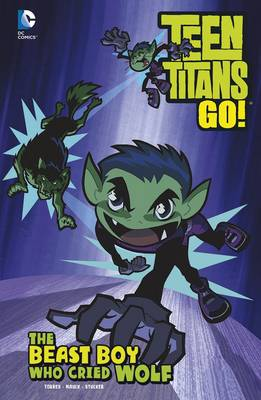 The Beast Boy Who Cried Wolf by J. Torres, Todd Nauck, Larry Stucker, Brad Anderson
