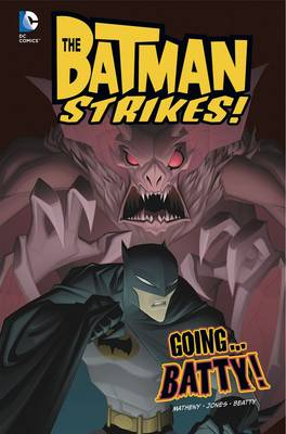 Going...batty! by Bill Matheny, Christopher Jones, Terry Beatty, Heroic Age